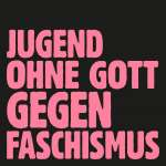 "Jugend ohne Gott gegen Faschismus (Limited Edition), Single 7"""