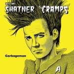 "William Shatner/The Cramps: GARBAGEMAN (Neon Yellow Split 12""), Single 12"""