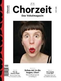 Zeitschriften: Chorzeit - Das Vokalmagazin Nr. 24 / Februar 2016, Zeitschrift