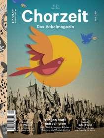 Zeitschriften: Chorzeit - Das Vokalmagazin Nr. 27 / Mai 2016, Zeitschrift