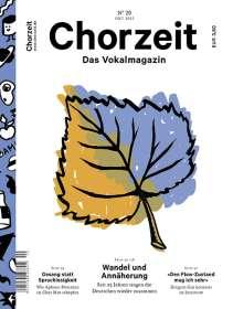 Zeitschriften: Chorzeit - Das Vokalmagazin Nr. 20 / Oktober 2015, Zeitschrift