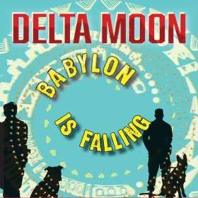 Delta Moon: Babylon Is Falling, CD