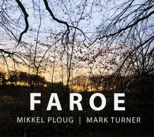 Mikkel Ploug & Mark Turner: Faroe, CD