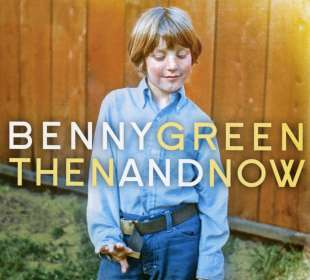 Benny Green (Piano) (geb. 1963): Then And Now, CD