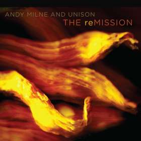 Andy Milne & Unison: The Remission, CD