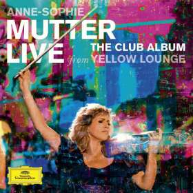 Anne-Sophie Mutter - Live From Yellow Lounge  (The Club Album) (Deluxe-Edition mit DVD), CD