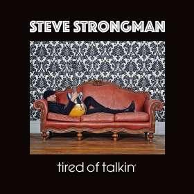 Steve Strongman: Tired Of Talkin', CD