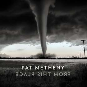 Pat Metheny (geb. 1954): From This Place, LP