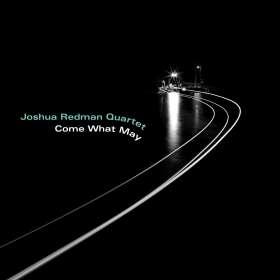 Joshua Redman (geb. 1969): Come What May, CD