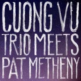 Cuong Vu & Pat Metheny: Cuong Vu Trio Meets Pat Metheny, CD