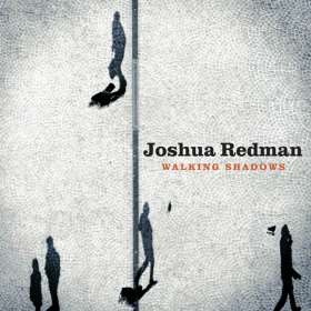 Joshua Redman  (geb. 1969): Walking Shadows, CD