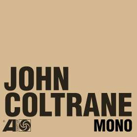 John Coltrane (1926-1967): The Atlantic Years In Mono, 6 CDs