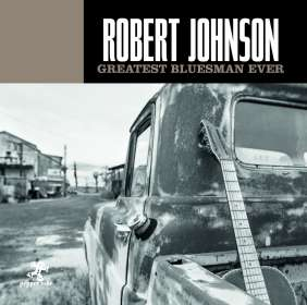 Robert Johnson: Greatest Bluesman Ever, CD