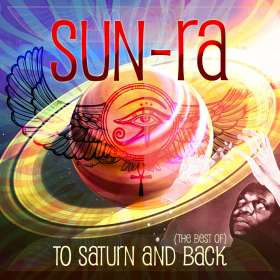 Sun Ra (1914-1993): To Saturn And Back (The Best Of), 2 CDs