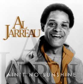 Al Jarreau (1940-2017): Ain't No Sunshine, CD