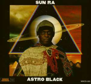 Sun Ra (1914-1993): Astro Black, CD
