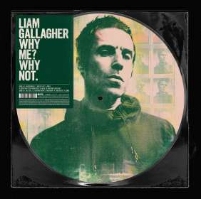 Liam Gallagher: Why Me? Why Not. (Limited-Edition) (Picture Disc) (Exklusiv für jpc!), LP