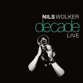 Nils Wülker (geb. 1977): Decade Live (180g), 2 LPs