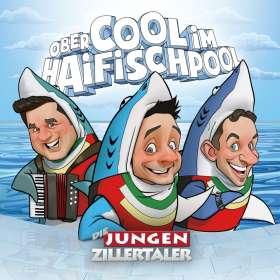 Die Jungen Zillertaler: Obercool im Haifischpool. CD, CD