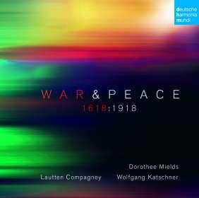 Dorothee Mields & Lautten Compagney - War & Peace 1618:1918, 2 CDs