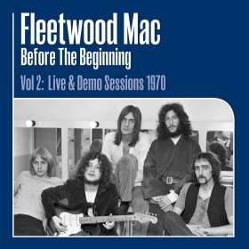 Fleetwood Mac: Before The Beginning - Vol 2: Live & Demo Sessions 1970 (remastered) (180g), LP