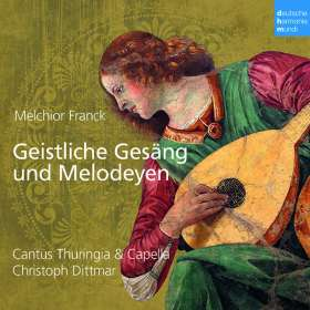 Melchior Franck (1580-1639): Geistliche Gesäng und Melodeyen (Motetten), CD