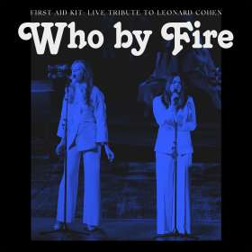 First Aid Kit: Who By Fire: Live Tribute To Leonard Cohen, CD
