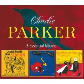 Charlie Parker (1920-1955): 3 Essential Albums, 3 CDs