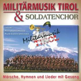 Militärmusik Tirol - Lieder/Hymnen/Märsche mit Gesang, CD