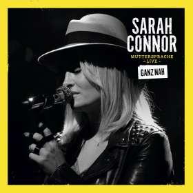 Sarah Connor: Muttersprache Live - Ganz nah, 2 CDs