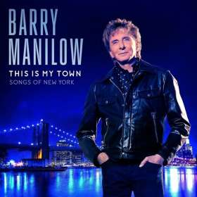 Barry Manilow: This Is My Town: Songs Of New York, CD