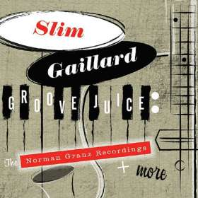 Slim Gaillard (1916-1991): Groove Juice: The Norman Granz Recordings + More, 2 CDs
