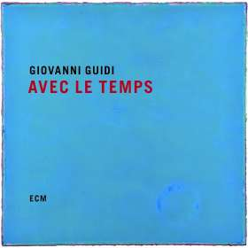 Giovanni Guidi (geb. 1985): Avec Le Temps, CD