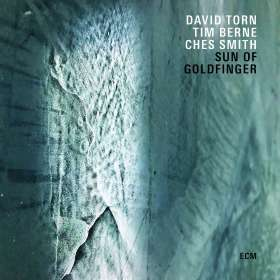 David Torn, Tim Berne & Ches Smith: Sun Of Goldfinger, CD
