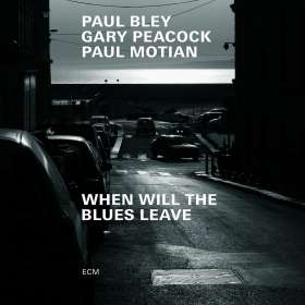 Paul Bley, Gary Peacock & Paul Motian: When Will The Blues Leave, CD