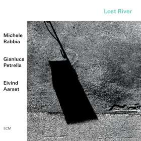 Michele Rabbia, Gianluca Petrella & Eivind Aarset: Lost River, CD