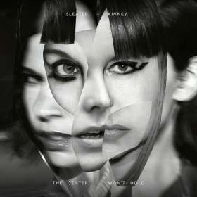 Sleater-Kinney: The Center Won't Hold, CD