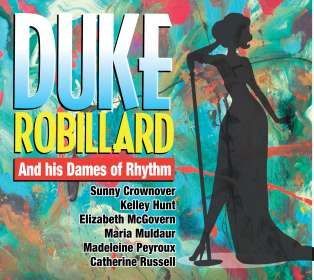 Duke Robillard: Duke Robillard And His Dames Of Rhythm, CD