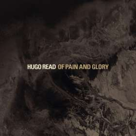 Hugo Read: Of Pain And Glory, CD
