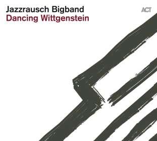 Jazzrausch Bigband: Dancing Wittgenstein, CD