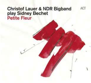 Lauer, Christoph & NDR Bigband: Play Sidney Bechet: Petite Fleur, CD