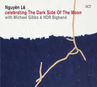 Nguyen Le (geb. 1959): Celebrating The Dark Side Of The Moon, CD