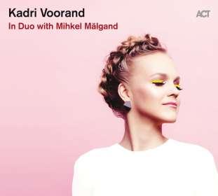 Kadri Voorand: In Duo Eith Mihkel Mälgand, CD