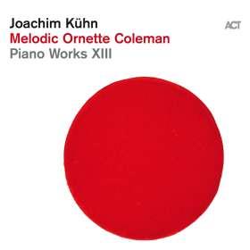 Joachim Kühn (geb. 1944): Piano Works XIII: Melodic Ornette Coleman, CD
