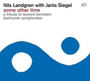 Nils Landgren (geb. 1956): Some Other Time - A Tribute To Leonard Bernstein, CD