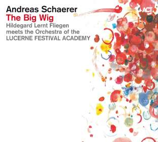 Andreas Schaerer: The Big Wig, CD