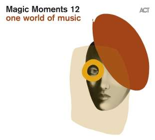 Magic Moments 12 - One World Of Music, CD
