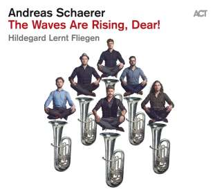 Andreas Schaerer: The Waves Are Rising, Dear!, CD