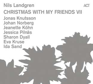Nils Landgren (geb. 1956): Christmas With My Friends VII, CD