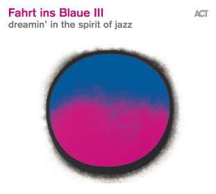 Fahrt ins Blaue III - Dreamin' In The Spirit Of Jazz, CD